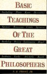 Basic Teachings of the Great Philosophers - S.E. Frost Jr.
