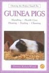 Guinea Pigs (Owning the Perfect Small Pet) - Dennis Kelsey-Wood