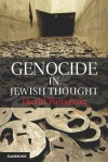 Genocide in Jewish Thought - David Patterson