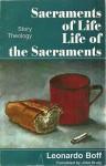 Sacraments of Life: Life of the Sacraments (Story Theology) - Leonardo Boff