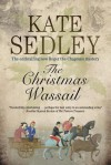 The Christmas Wassail - Kate Sedley