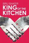 King of the Kitchen - Bru Baker