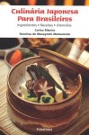 Culinária Japonesa para Brasileiros - Carlos Ribeiro, Masayoshi Matsumoto