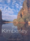 The Kimberley: Australia's Unique North-West - Neroli Roberts, Jocelyn Burt