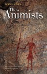 The Animists: A Modern Arabic Novel - Ibrahim al-Koni