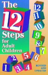 The 12 steps for adult children: Of alcoholics and other dysfunctional families - Publishing Inc Rpi, Friends in Recovery