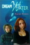 Dream Water (PB) - Op - Karen Rivers