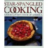 Star-Spangled Cooking: A Food Lover's Tour of America - James Stewart