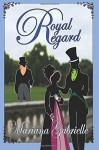 By Mariana Gabrielle Royal Regard (1st Frist Edition) [Paperback] - Mariana Gabrielle