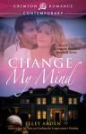 Change My Mind - Elley Arden