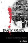 Tragic Seneca - A.J. Boyle