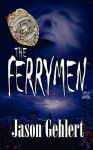 The Ferrymen - Jason Gehlert, Pam Slade, Jinger Heaston