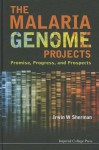 The Malaria Genome Projects: Promise, Progress, and Prospects - Irwin W. Sherman