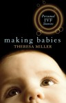 Making Babies: Personal IVF Stories - Theresa Miller