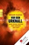 Vor dem Urknall: Eine Reise hinter den Anfang der Zeit (German Edition) - Brian Clegg, Hubert Mania