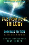 Far From Home: The Complete Trilogy (All 3 Series in 1 Volume) (Far From Home Box Set Book 4) - Tony Healey