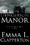 Henderson Manor - Emma L. Clapperton