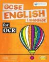 Gcse English Language For Ocr: Student Book - Christopher Barcock, Christine Smith, Alison Ross, Mel Peeling, Liz Hanton