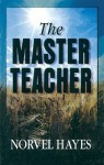 The Master Teacher - Norvel Hayes