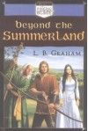Beyond the Summerland (The Binding of the Blade, Book 1) by L. B. Graham (2004-06-01) - L. B. Graham