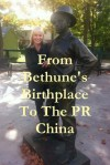 From Bethune's Birthplace to the PR China - Martin Avery