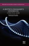 A biotech managers handbook: A practical guide - Michael O'Neill, Michael Hopkins