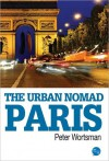 The Urban Nomad - Paris - Peter Wortsman