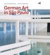 German Art in Sao Paulo: German Art at the Biennial 1951-2012 - Ulrike Groos, Sebastian Preuss, Jan Maruhn, Jan May