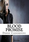 Blood Promise (The Vampire Way #2) - Derek Clendening