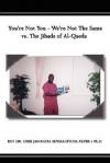 You're Not You - We're Not the Same vs. the Jihads of Al-Qaeda - ANEB JAH RASTA SENSAS-UTCHA NEF