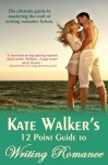 Kate Walker's 12 Point Guide to Writing Romance - Kate Walker