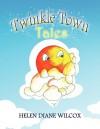 Twinkle Town Tales - Helen Diane Wilcox