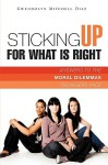 Sticking Up for What Is Right - Gwendolyn Mitchell Diaz