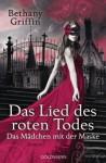 Das Lied des roten Todes: Das Mädchen mit der Maske 2 - Roman - Bethany Griffin, Susanne Gerold