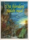 Da himlen faldt ned - første del (Da himlen faldt ned #1) - Rodolphe Jacquette, Florence Magnin, Ole Steen Hansen