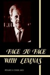 Face to Face with Levinas - Richard A. Cohen