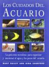 Los Cuidados Del Acuario: La Guia Mas Novedosa para Organizar y Mantener el Agua y los Peces del Acuario [ILLUSTRATE] (Spanish Edition) - Mary Bailey, Gina Sandford