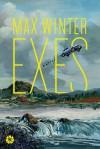 Exes: A Novel - Max Winter