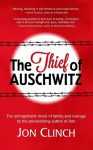 The Thief of Auschwitz - Jon Clinch