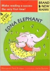 Edna Elephant (Brand New Readers) - Margaret Park Bridges