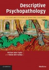 Descriptive Psychopathology: The Signs and Symptoms of Behavioral Disorders - Michael Alan Taylor, Nutan Atre Vaidya