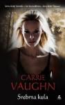 Srebrna Kula - Carrie Vaughn, Czub Marta