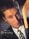 Wayne Gretzky: The Making of the Great One - Mark Messier, Brett Hull, Walter Gretzky