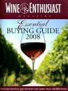 The WINE ENTHUSIAST ESSENTIAL BUYING GUIDE 2008 - Wine Enthusiast Editors, Wine Enthusiast Editors
