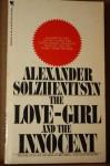 The Love-Girl And The Innocent - Alexander Solzhenitsyn