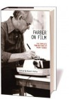 Farber on Film: The Complete Film Writings - Manny Farber, Robert Polito