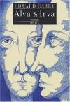 Alva et Irva - Edward Carey