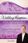 The Secret to Making Your Wedding Reception Fun, Memorable & Stress-Free! - Justin Miller