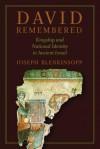 David Remembered: Kingship and National Identity in Ancient Israel - Joseph Blenkinsopp