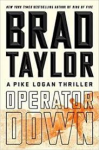 Operator Down: A Pike Logan Thriller - Brad Taylor